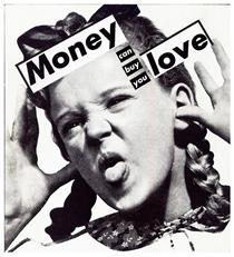 Untitled (Money can buy you love) - Barbara Kruger