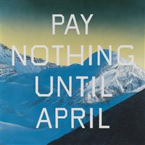 Pay Nothing Until April - Эд Рушей
